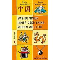 Was du schon immer über China wissen wolltest (Bloomsbury Kinder- und Jugendbücher)