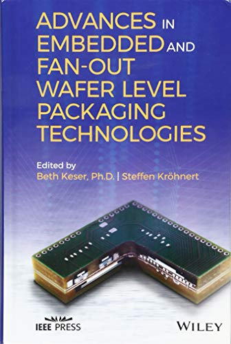 Advances in Embedded and Fan-Out Wafer Level Packaging Technologies (Wiley - - Ieee Engineering Computer