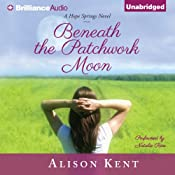 Beneath the Patchwork Moon: Hope Springs, Book 2 | Alison Kent