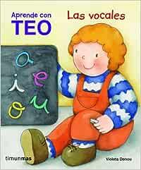Teo. Las vocales (Aprende con Teo): Amazon.es: Denou, Violeta: Libros