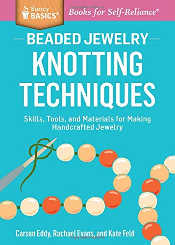- Beaded Jewelry: Knotting Techniques: Skills, Tools, and Materials for Making Handcrafted Jewelry. A Storey BASICS® Title