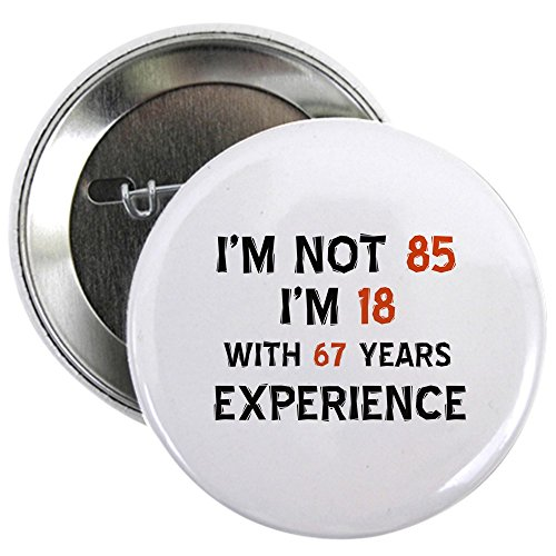 Funny 85th Birthday Button for Women