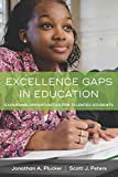 Excellence Gaps in Education: Expanding Opportunities for Talented Students