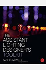 The Assistant Lighting Designer's Toolkit (The Focal Press Toolkit Series) 1st edition by McMills, Anne E. (2014) Paperback Paperback
