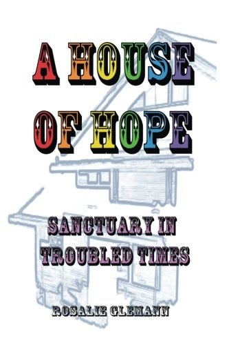 A House Of Hope: Sanctuary In Troubled Times
