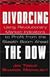 Divorcing the Dow, Jim Troup and Sharon Michalsky, 0471679070