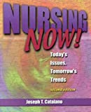 Nursing Now : Today's Issues, Tomorrow's Trends, Catalano, Joseph T., 0803604963
