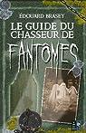 Le guide du chasseur de fantômes par Brasey