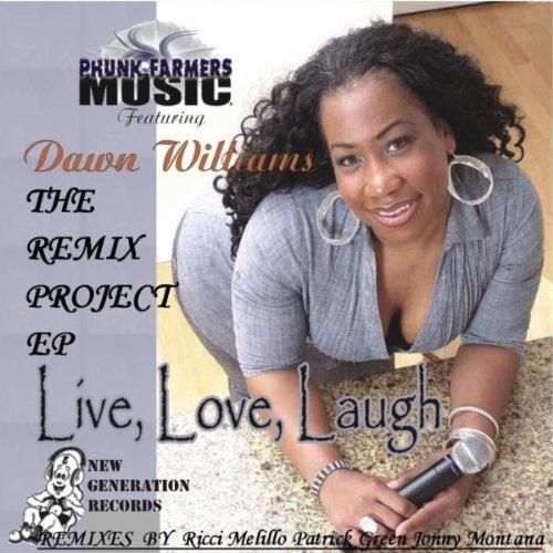Live Love Laugh feat. Dawn Williams (Jonny Montana Instruments Mix)