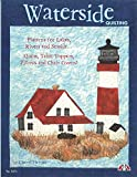Waterside Quilting: Patterns for Lakes, Rivers and Seaside... Quilts, Table Toppers, Pillows and Chair Covers! (Design Originals) 16 Projects featuring Sailing, Lighthouses, Fishing, Beaches & the Sea