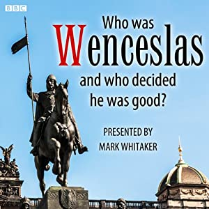 Who Was Wenceslas, and Who Decided He Was Good? Audiobook