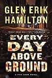 Every Day Above Ground: A Van Shaw Novel (Van Shaw Novels) by  Glen Erik Hamilton in stock, buy online here