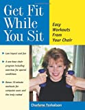 Get Fit While You Sit, Charlene Torkelson, 0897932536