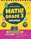 Introducing MATH! Grade 3 by ArgoPrep: 600+ Practice Questions + Comprehensive Overview of Each Topic + Detailed Video Explanations Included  | 3rd Grade Math Workbook