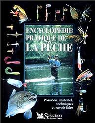 Encyclopédie pratique de la pêche. Poissons, matériel, techniques et savoir-faire