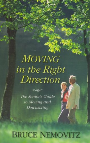 Moving in the Right Direction: The Senior's Guide to Moving and Downsizing ebook