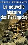 La nouvelle histoire des pyramides  par Davidovits