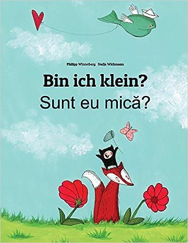 Bin ich klein? Sunt eu mica?: Kinderbuch Deutsch-Rumänisch (zweisprachig/bilingual) (German Edition)