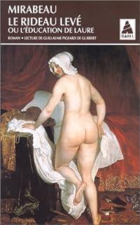Le rideau levé ou L'éducation de Laure, Mirabeau, Honoré-Gabriel Riqueti (1749-1791 ; comte de)