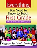 Everything You Need to Know to Teach First Grade