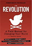 img - for The Revolution: A Field Manual for Changing Your World book / textbook / text book
