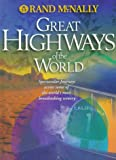 Great Highways of the World, Rand McNally Staff, 0528837982