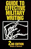 Guide to Effective Military Writing, William A. McIntosh, 0811725413