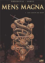 Mens Magna, tome 1 : Les Loups de Kiev par François Froideval