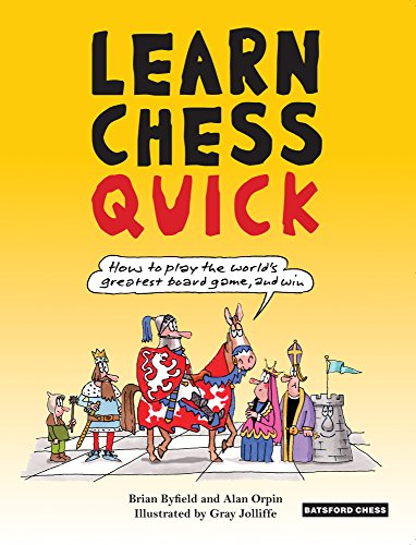 (Learn Chess Quick: How to Play the World's Greatest Board Game, And Win (Batsford Chess Books))