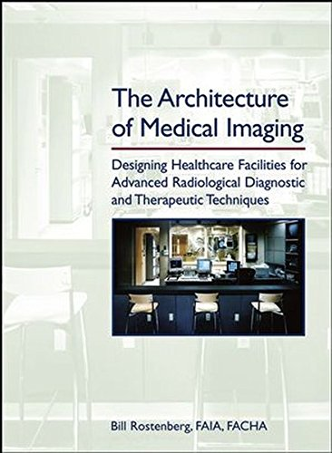 The Architecture of Medical Imaging: Designing Healthcare Facilities for Advanced Radiological Diagnostic and Therapeuti
