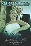 Submerged: Ryan Widmer, his drowned wife and the justice system