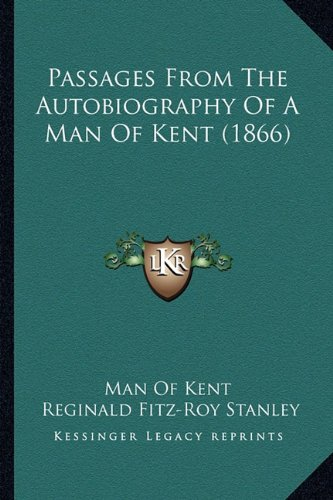 Download Passages From The Autobiography Of A Man Of Kent (1866) pdf epub