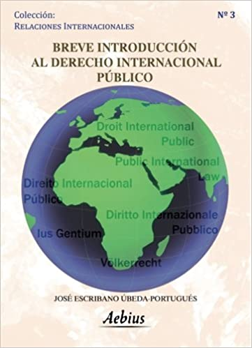 Breve introducción al derecho internacional público: Amazon.es: José Escribano Ubeda-Portugués: Libros