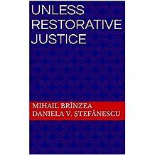 Unless Restorative Justice (Justice Reformation Book 1)