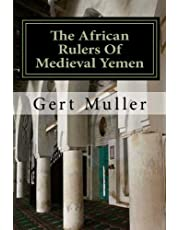 The African Rulers Of Medieval Yemen