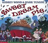 Sweet Dream Pie, Audrey Wood, 0439394724