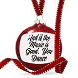 Christmas Decoration Vintage Lettering And if the Music is Good, You Dance Ornament