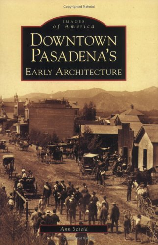 Downtown Pasadena's Early Architecture   (CA)  (Images of - Colorado Ca Pasadena