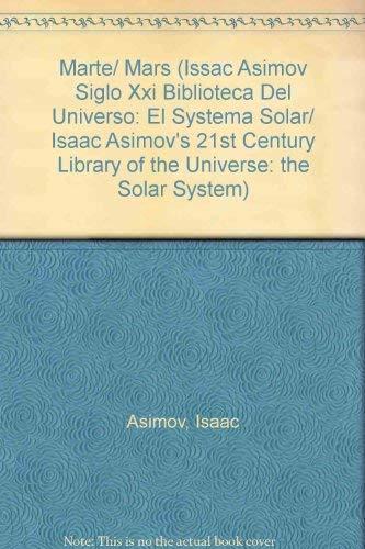 Marte/ Mars (Issac Asimov Siglo XXI Biblioteca Del Universo: El Systema Solar/ Isaac Asimov's 21st Century Library of the Universe: the Solar System) (Spanish Edition)