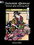 Japanese Geishas Stained Glass Coloring Book, Marty Noble, 0486403661