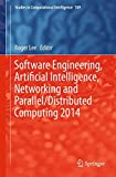 Software Engineering, Artificial Intelligence, Networking and Parallel/Distributed Computing 2014, , 3319103881