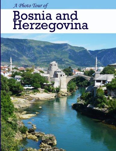 A Photo Tour of Bosnia and Herzegovina (1) (Volume 1)