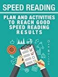Speed Reading: Reading Plan and Reading Activities: Reach Good Speed Reading Results and Reading Practice by Daily Reading