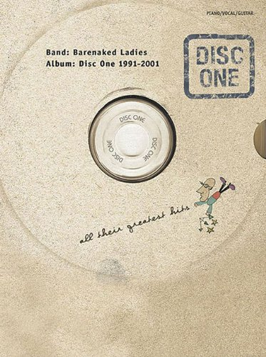 Band: Barenaked Ladies Disc One 1991-2011 Greatest Hits Piano Vocal Guitar Book PDF