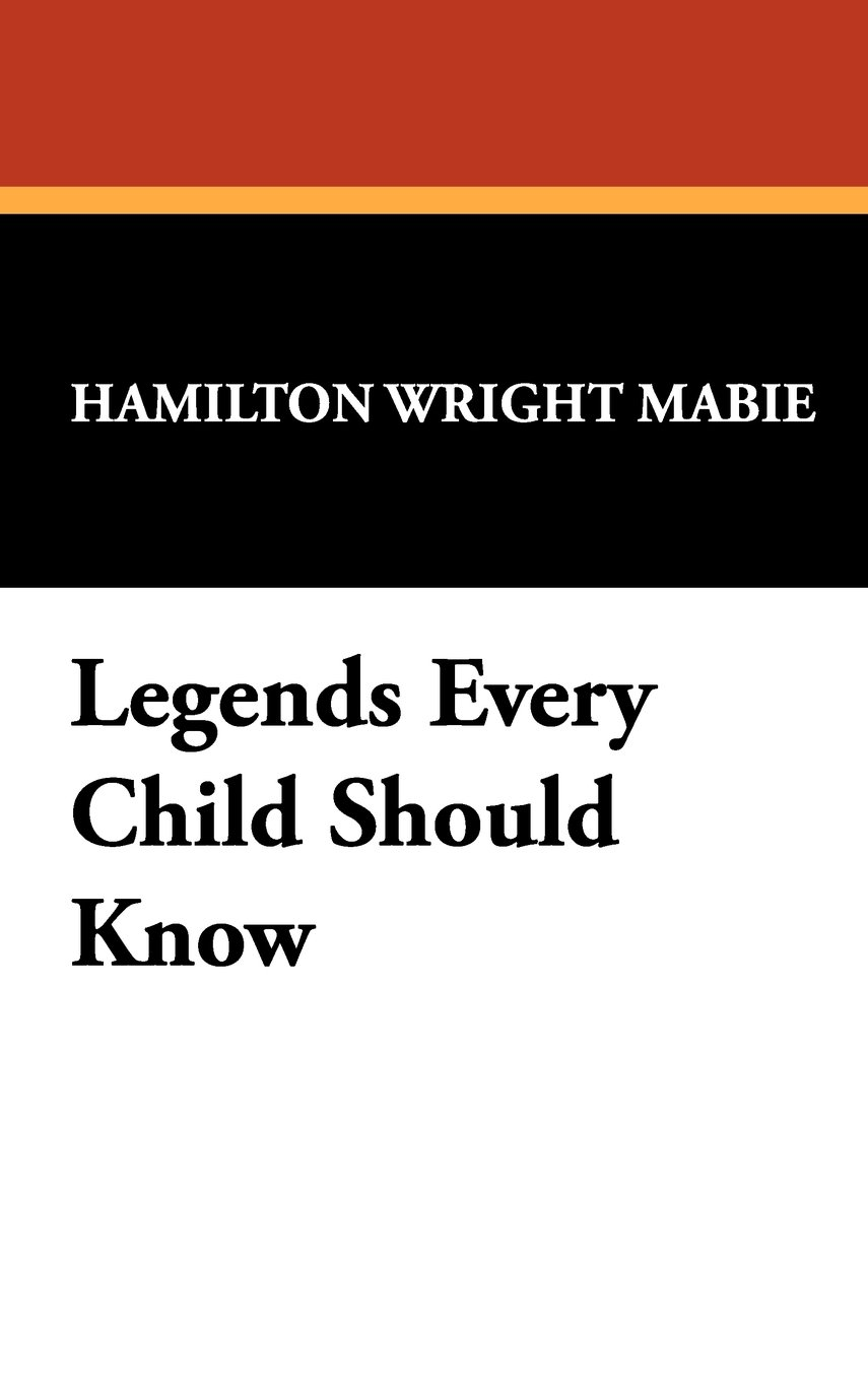 Read Online Legends Every Child Should Know ebook