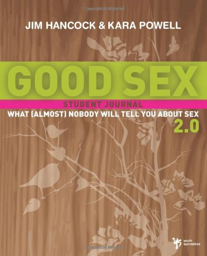 Good Sex 2.0: What (Almost) Nobody Will Tell You about Sex: A Student Journal