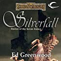 Silverfall: Stories of the Seven Sisters Audiobook by Ed Greenwood Narrated by Abby Craden