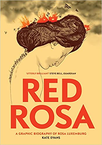Red Rosa A Graphic Biography Of Rosa Luxemburg Amazon In Evans Kate Buhle Paul Books