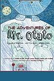 The Adventures of Mr. Otato, Maxwell Kazman, 1477578226