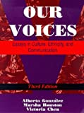 Our Voices : Essays in Culture, Ethnicity and Communication, , 1891487353